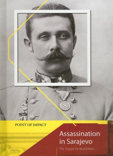 9781403491381: Assassination in Sarajevo: The Trigger for World War I (Point of Impact)