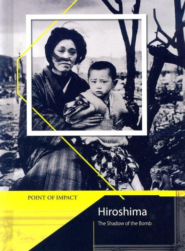 9781403491404: Hiroshima: The Shadow of the Bomb (Point of Impact)