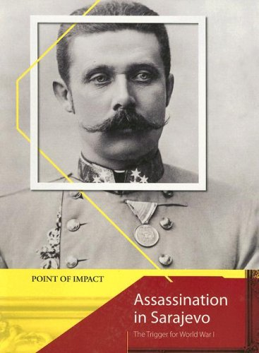 9781403491473: Assassination in Sarajevo: The Trigger for World War I (Point of Impact)