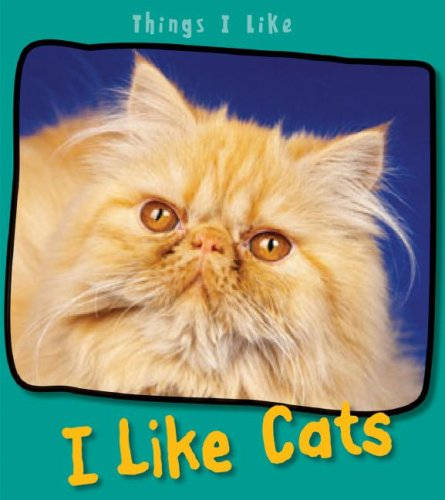 9781403492708: I Like Cats (Things I Like)