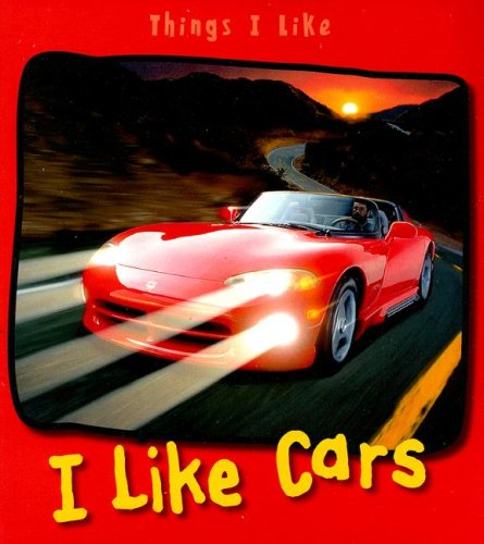 I Like Cars (Things I Like): Aylmore, Angela