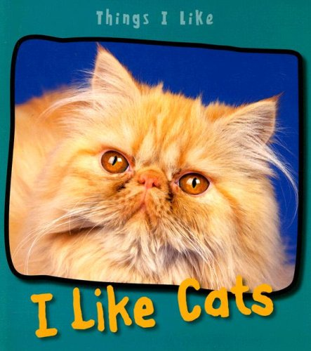 9781403492791: I Like Cats (Things I Like)