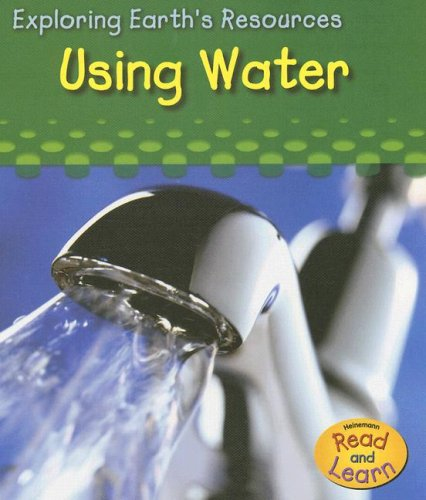 9781403493149: Using Water (Exploring Earth's Resources)