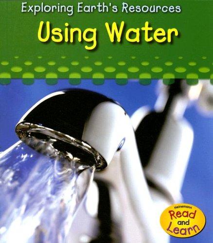 Using Water (Exploring Earth's Resources): Katz Cooper, Sharon