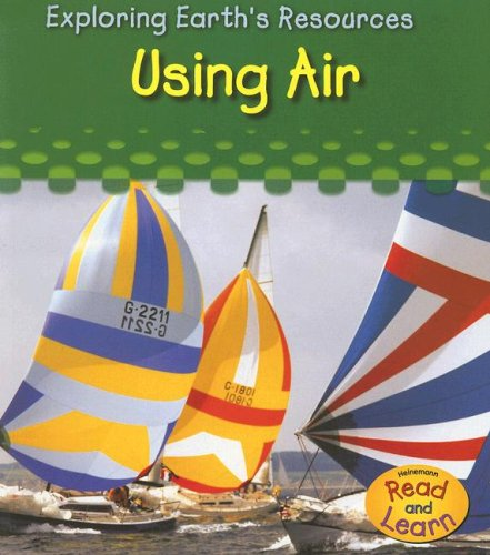 9781403493231: Using Air (Exploring Earth's Resources)