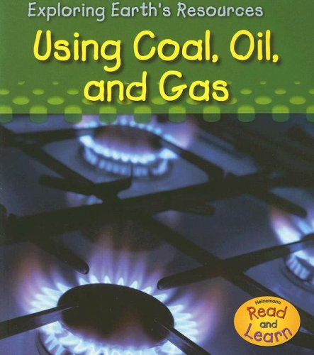 9781403493262: Using Coal, Oil, and Gas (Exploring Earth's Resources)