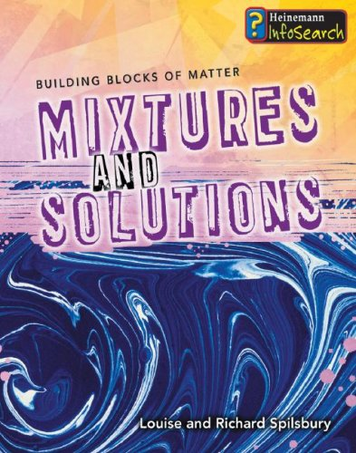 9781403493392: Mixtures and Solutions (Building Blocks of Matter)
