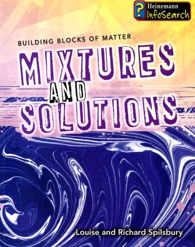 9781403493446: Mixtures and Solutions (Building Blocks of Matter)