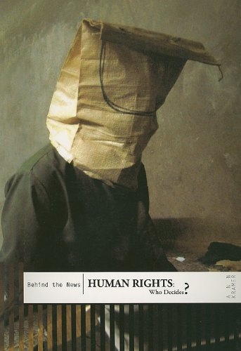 9781403493521: Human Rights: Who Decides? (Behind the News)