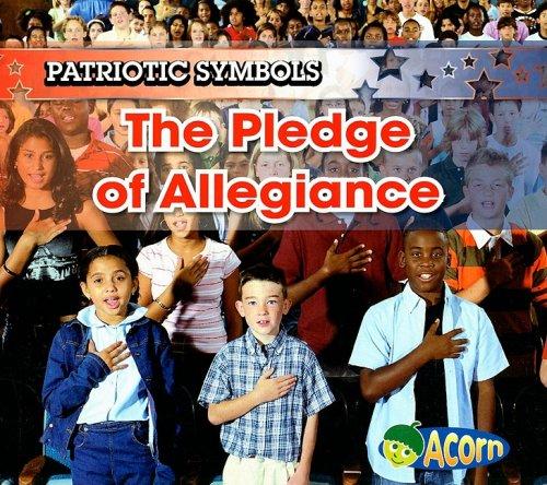 9781403493859: The Pledge of Allegiance (Patriotic Symbols)