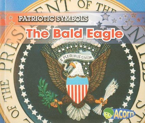 9781403493873: The Bald Eagle (Patriotic Symbols)