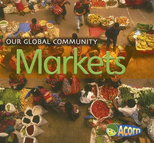 9781403494047: Markets (Our Global Community)