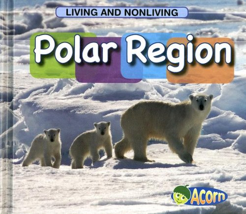 9781403494269: Polar Region (Living and Nonliving)