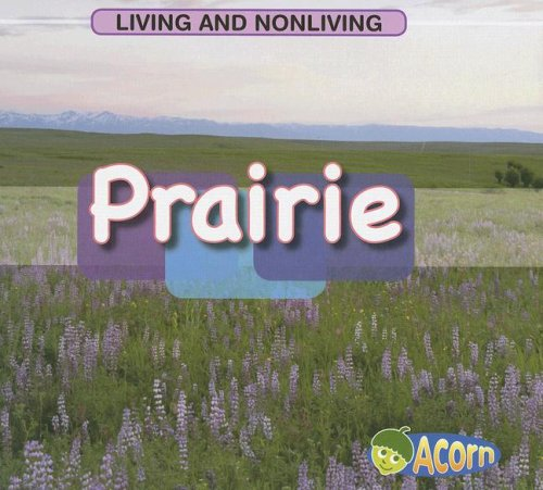 9781403494283: Prairie (Living and Nonliving)