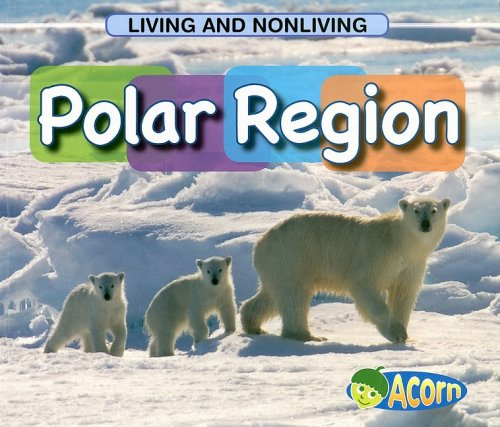 9781403494320: Polar Region (Living and Nonliving)