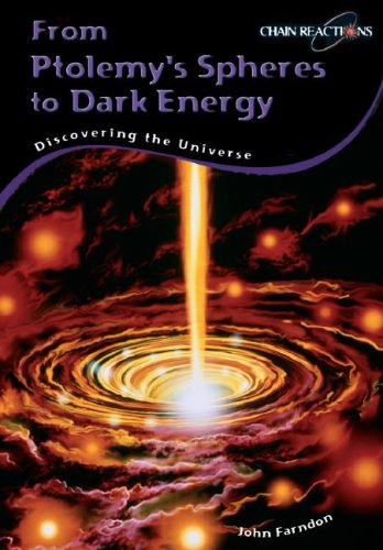 9781403495532: From Ptolemy's Spheres to Dark Energy: Discovering the Universe (Chain Reactions)
