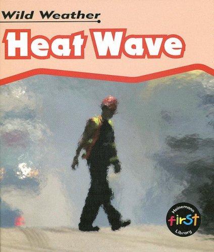 9781403495785: Heat Wave (Wild Weather)