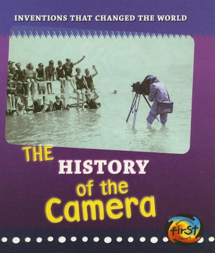 9781403496478: The History of the Camera (Inventions that Changed the World)