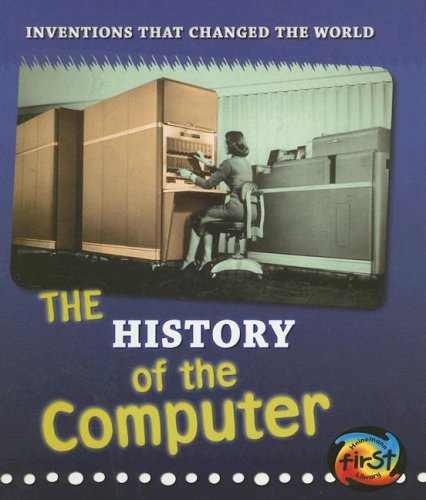 9781403496492: The History of the Computer (Inventions that Changed the World)
