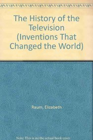 9781403496577: The History of the Television (Inventions that Changed the World)