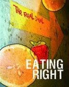 9781403496942: Eating Right (The Real Deal)