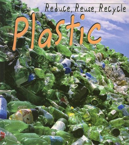 9781403497246: Library Book: Reduce, Reuse, Recycle Plastic (Rise and Shine)