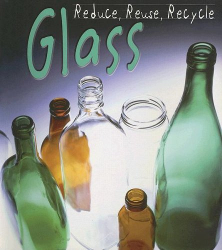 9781403497260: Glass (Reduce, Reuse, Recycle)
