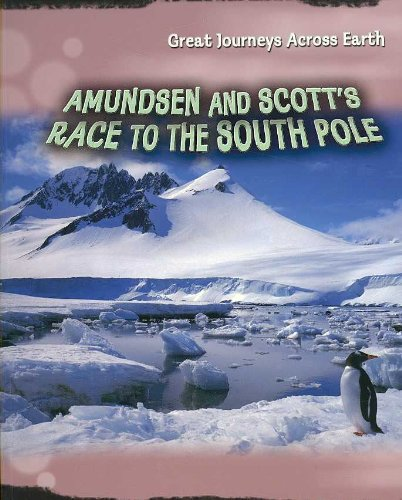 9781403497611: Amundsen and Scott's Race to the South Pole (Great Journeys Across Earth)