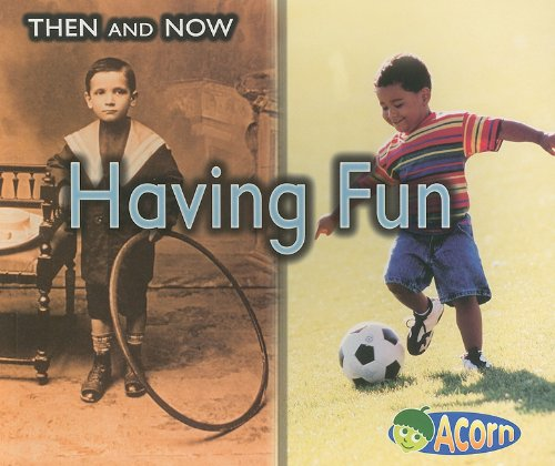 9781403498403: Having Fun (Then and Now)