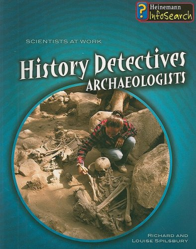 9781403499554: History Detectives: Archaeologists (Scientists at Work)