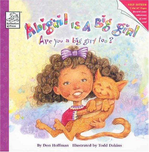 9781403701978: Abigail Is a Big Girl (Are You Big Too?)