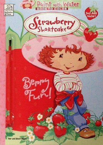 9781403703026: Berry Fun Paint With Water (Strawberry Shortcake Series)