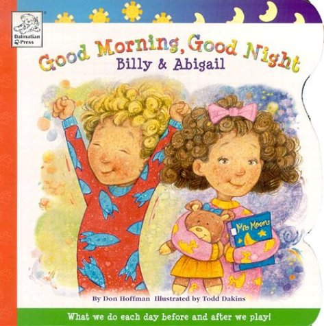 9781403705426: Good Morning, Good Night Billy & Abigail (Billy and Abigail Board Books)