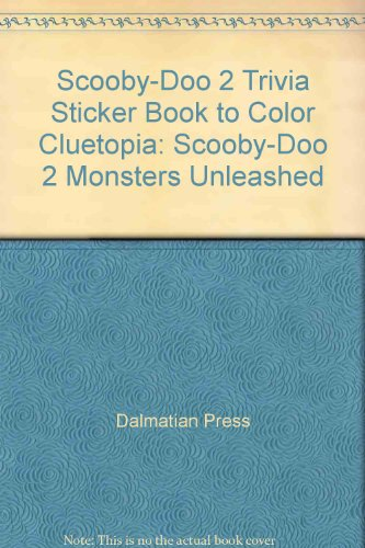 Scooby-Doo 2 Trivia Sticker Book to Color Cluetopia: Scooby-Doo 2 Monsters Unleashed: Dalmatian ...