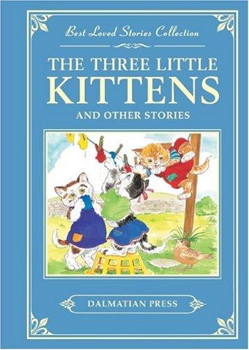 9781403707505: The Three Little Kittens: Best Loved Stories