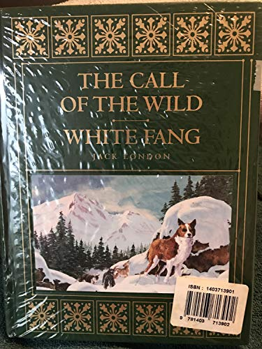 The Call of the Wild/ White Fang: Jack London