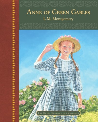 Anne Of Green Gables: L.M. Montgomery ;