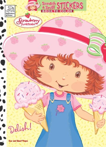 9781403714091: Delish! with Sticker (Strawberry Shortcake Scratch & Sniff Sticker Book to Color)