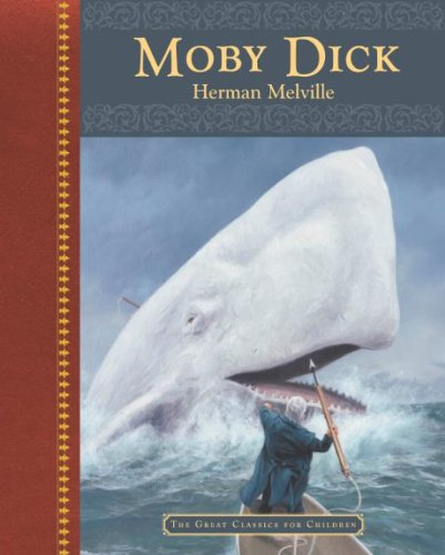 Moby Dick (The Great Classic for Children): Herman Melville