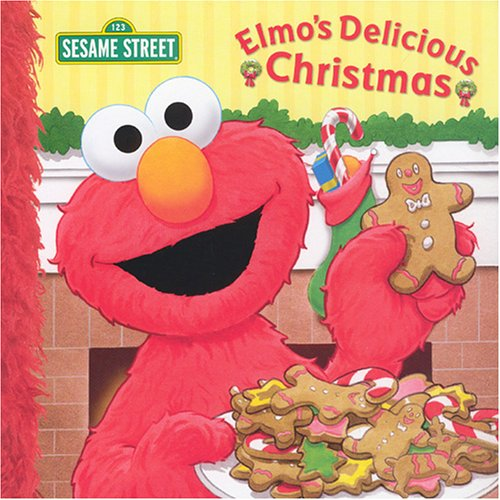 Elmo's Delicious Christmas (Sesame Street) (1403715793) by Muntean, Michaela; Clasing, Elizabeth