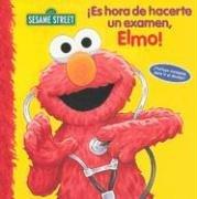 9781403726933: Es Hora de Hacerte un Examen, Elmo! (Spanish Edition)