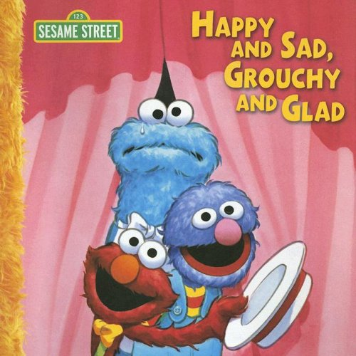 9781403736086: Happy and Sad, Grouchy and Glad (Sesame Street)