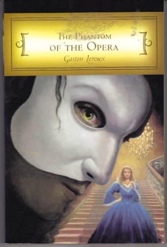9781403739063: The Phantom of the Opera (Unabridged Classics)