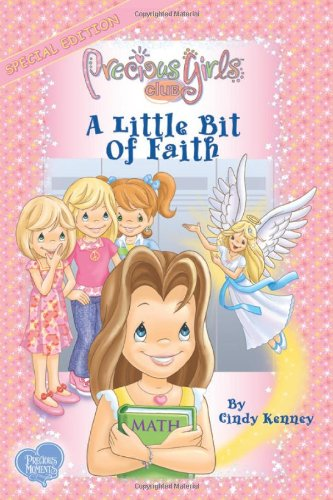 A Little Bit of Faith (The Precious Girls Club, Book 1): Cindy Kenney, Precious Moment Creative ...