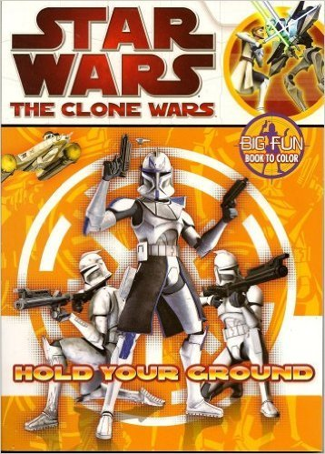 9781403775122: Star Wars the Clone Wars Coloring Book ~ Hold Your Ground