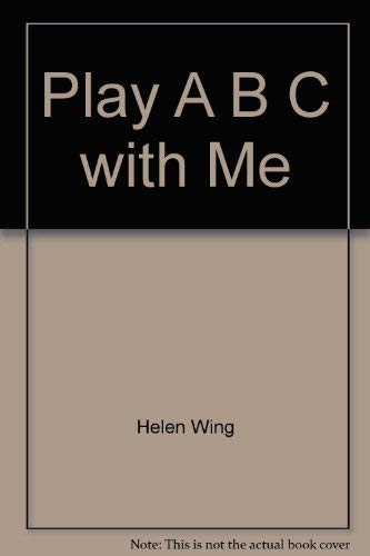 Play A B C with Me: Helen Wing