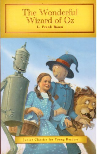 The Wonderful Wizard of Oz (Junior Classics for Young Readers)