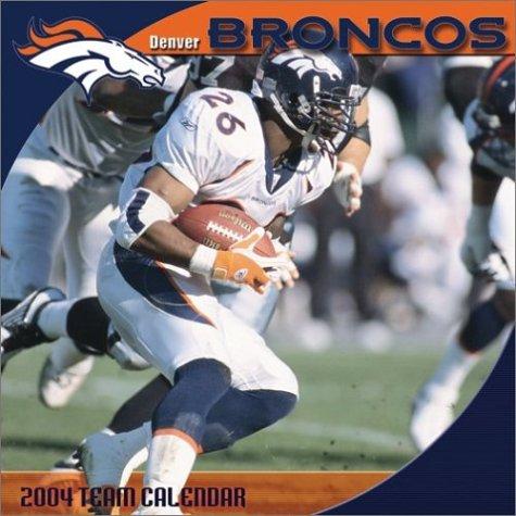 9781403801760: Denver Broncos 2004 16-month wall calendar