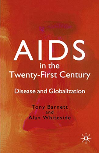 9781403900067: AIDS in the Twenty-First Century: Disease and Globalization