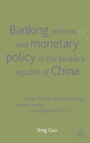 Banking Reforms and Monetary Policy in the People's Republic of China: Is the Chinese Central ...